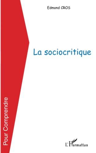 9782747549073: La sociocritique (Pour comprendre)