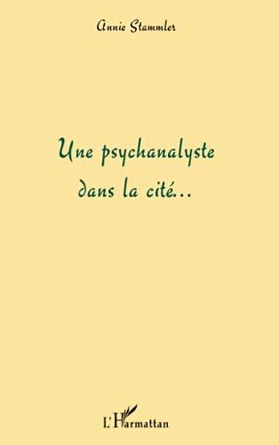 9782747549172: Une psychanalyse dans la cité...