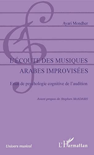 9782747549226: L'écoute des musiques arabes improvisées : Essai de psychologie cognitive de l'audition