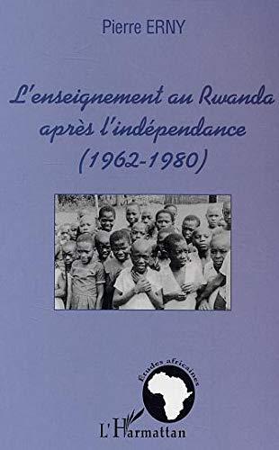9782747549318: L'enseignement au Rwanda apr�s l'ind�pendance (1962-1980)
