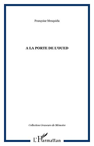 9782747549554: A la porte de l'oued (French Edition)