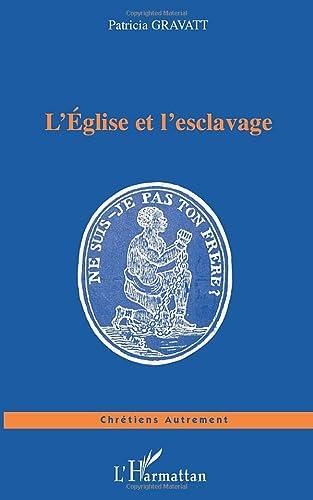 9782747549868: L'Eglise et l'esclavage