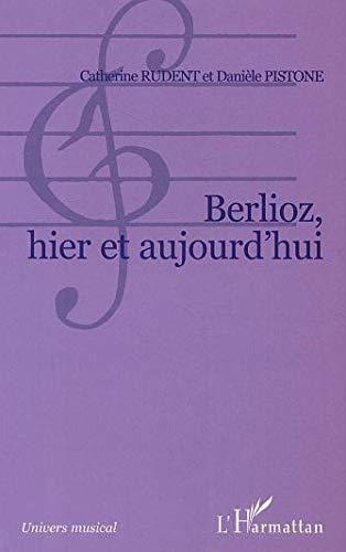 9782747549905: Berlioz, hier et aujourd'hui