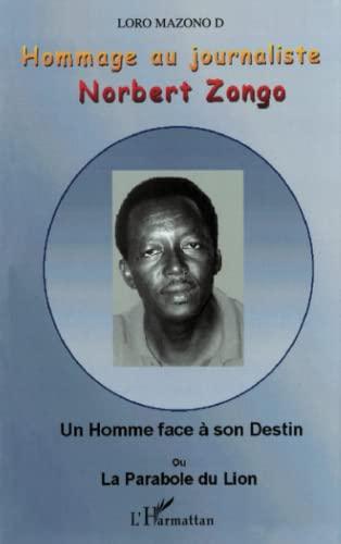 9782747550222: Hommage au journaliste Norbert Zongo: Un Homme face à son Destin ou La Parabole du Lion (French Edition)