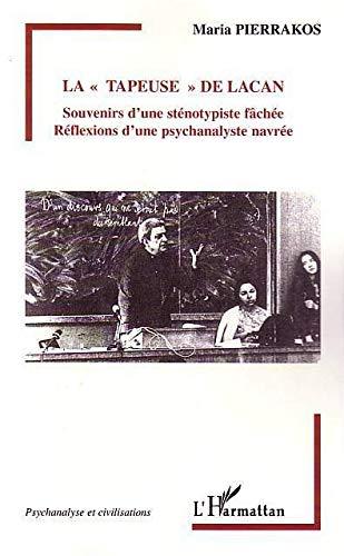 9782747550314: La tapeuse de Lacan : Souvenirs d'une sténotypiste fâchée, Réflexions d'une psychanalyste navrée