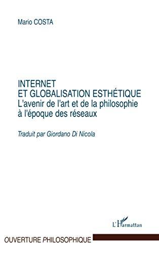 9782747551885: Internet et globalisation esthétique : L'avenir de l'art et de la philosophie à l'époque des réseaux