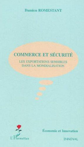 9782747552011: Commerce et sécurité : Les exportations sensibles dans la mondialisation