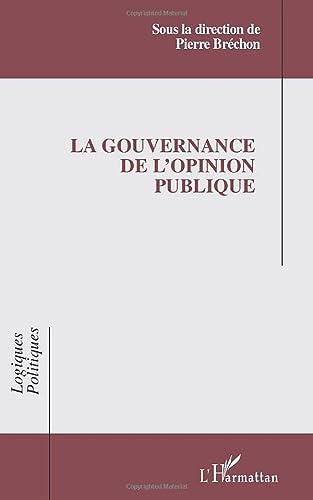 9782747552080: La gouvernance de l'opinion publique : Actes des 5èmes Entretiens de l'IEP de Grenoble, 2-3 mai 2000