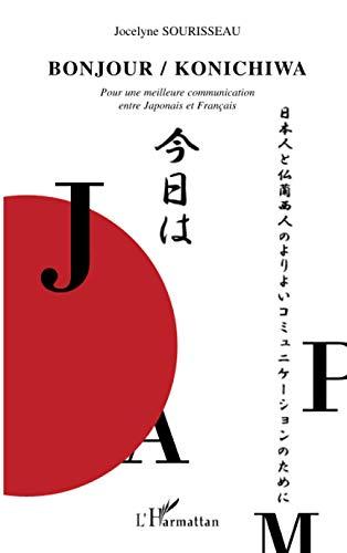 9782747552189: Bonjour / Konichiwa : Pour une meilleure communication entre Japonais et Fran�ais