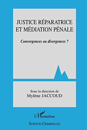 9782747552851: Justice r�paratrice et m�diation p�nale : Convergences ou divergences ?