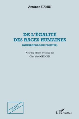 9782747553025: De l'égalité des races humaines : anthropologie positive