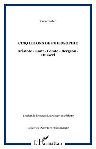 Cinq leçons de philosophie : Aristote, Kant,: Xavier Zubiri