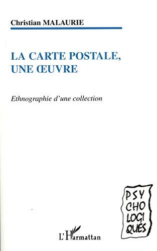 9782747553384: La carte postale, une oeuvre : ethnographie d'une collection