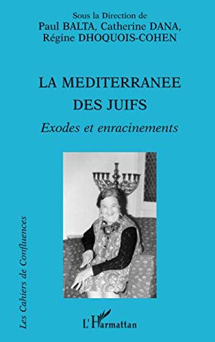 La Méditerranée des Juifs: Exodes et enracinements (French Edition): Paul Balta