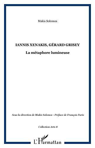 Iannis Xenakis - Gérard Grisey ; la: Makis Solomos