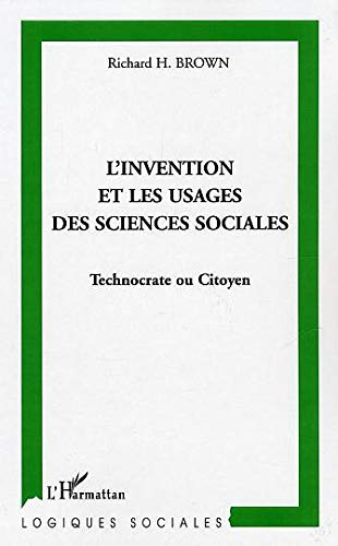 """l'invention et les usages des sciences sociales ; technocrate ou citoyen"" (9782747554428) by [???]"