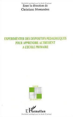 9782747554435: experimenter des dispositifs pedagogiques pour apprendre autrement a l'ecole primaire