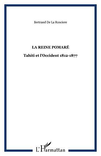 9782747555142: La Reine Pomaré: Tahiti et l'Occident 1812-1877 (French Edition)