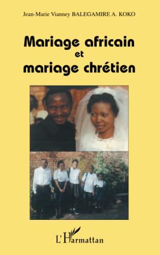 9782747555913: Mariage Africain et Mariage Chretien