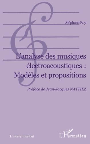 9782747556095: L'Analyse des musiques électroacoustiques : Modèles et propositions
