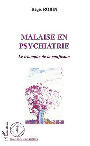 9782747556125: Malaise en psychiatrie : Le triomphe de la confusion