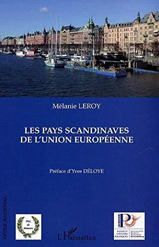 9782747556170: Les pays scandinaves de l'Union européenne : Le paradigme scandinave au prisme des présidences suédoise et danoise
