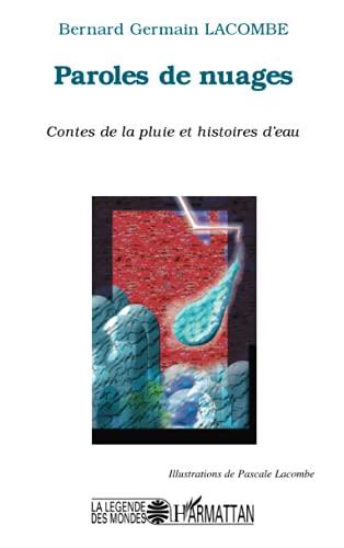 9782747556323: Paroles de nuages : Contes de la pluie et histoires d'eau