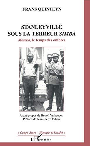 9782747556873: Stanelyville sous la terreur simba : Mateka, le temps des ombres (1964)