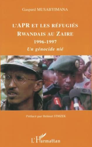 9782747556903: L'APR et les réfugiés rwandais au Zaïre 1996-1997: Un génocide nié