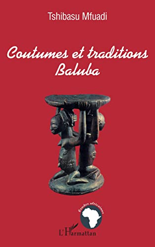 9782747557009: COUTUMES ET TRADITIONS BALUBA (French Edition)