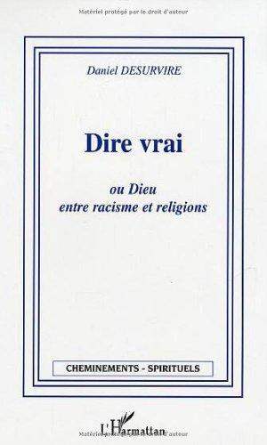 9782747557467: Dire vrai ou Dieu, entre racisme et religions
