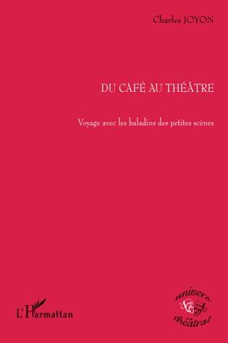 9782747557719: Du café au théâtre : voyage avec les baladins des