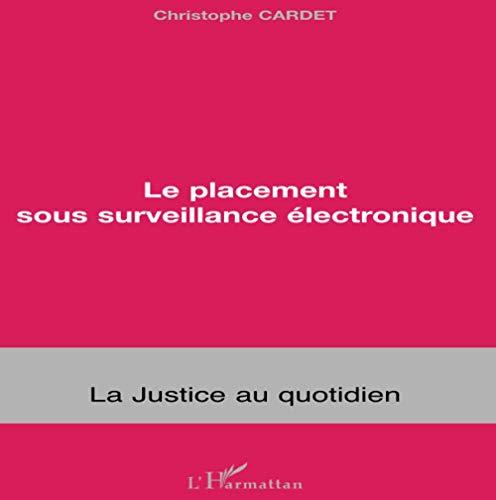 9782747557900: Le placement sous surveillance électronique (French Edition)