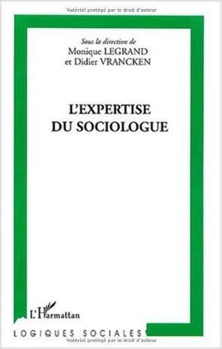 L'expertise du sociologue: Monique Legrand; Didier