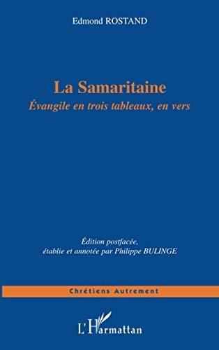 9782747558099: La Samaritaine : Evangile en trois tableaux, en vers