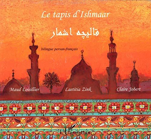 9782747558198: Le tapis d'ishmaar : bilingue persan-fran�ais