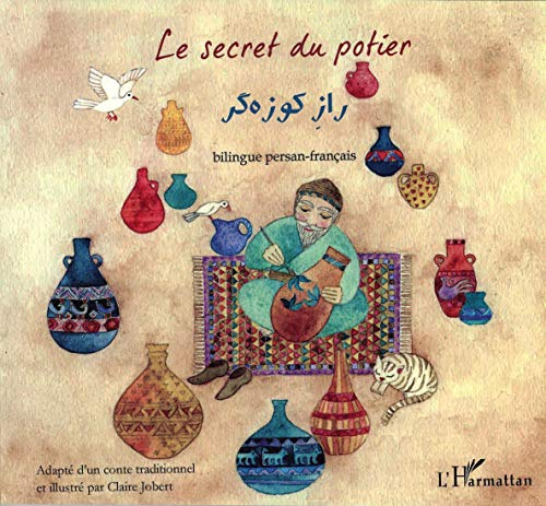9782747558235: Le secret du potier : édition bilingue persan-français