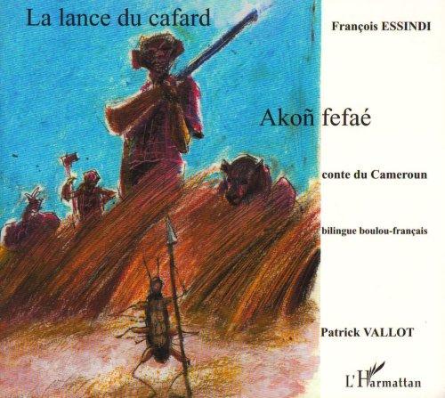 9782747558266: La lance du cafard: Akon fefaé: conte du Cameroun