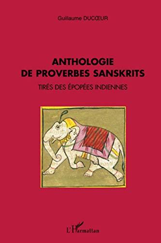 9782747559850: Anthologie de proverbes sanskrits: Tirés des épopées indiennes (French Edition)