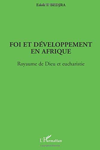 9782747560764: Foi et Developpement en Afrique Royaume de Dieu et Euc
