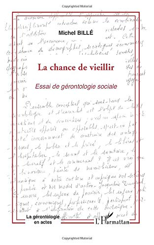9782747560801: La chance de vieillir : Essai de gérontologie sociale