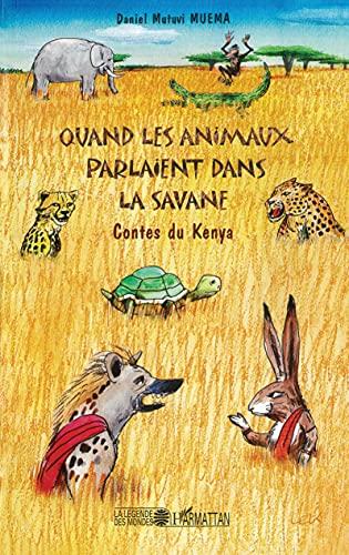 9782747561464: Quand les animaux parlaient dans la savane : Contes du Kenya