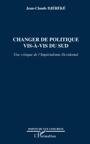 9782747561846: Changer de politique vis-à-vis du Sud : Une critique de l'impérialisme occidental