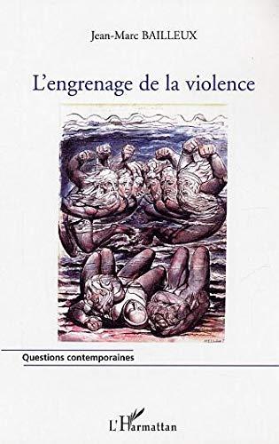 L'engrenage de la violence : L'escalade vers: Jean-Marc Bailleux