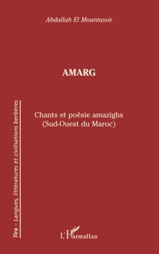 9782747562454: Amarg : Chants et po�sie amazighs (Sud-Ouest du Maroc) �dition bilingue