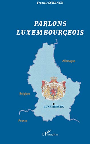 9782747562898: Parlons luxembourgeois: Langue et culture linguistique d'un petit pays au cœur de l'Europe (French Edition)