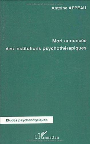 9782747563260: Mort annoncee des institutions psychotherapiques (Etudes psychanalytiques)