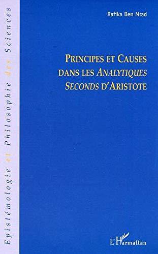 9782747563437: Principes et causes dans les Analytiques Seconds d'Aristote