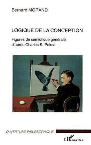9782747563666: Logique de la conception : Figures de sémiotique générale d'après Charles S. Peirce