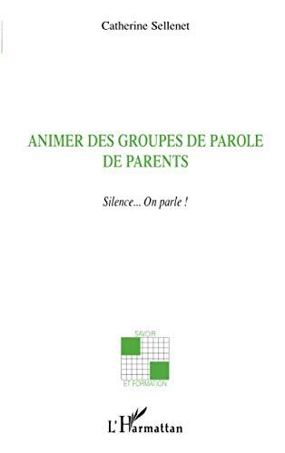 9782747563758: Animer des groupes de parole de parents : Silence... On parle !